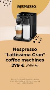 """Nespresso """"Lattissima Gran"""" coffee machines 279 €"""